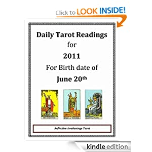 Daily Tarot Readings for 2011: Birth Date December 4th (Daily Tarot Readings 2011) Reflective Awakenings
