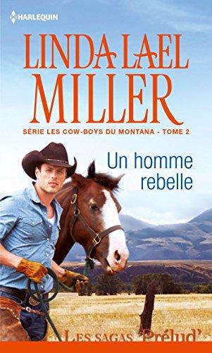 Linda Lael Miller - Un homme rebelle:T2 - Les cow-boys du Montana (Prelud')