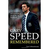 Gary Speed Remembered: A Celebration of a Life in Footballby Paul Abbandonato