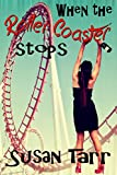 When the ROLLER COASTER Stops: Bethany's Inspirational Medical Journey