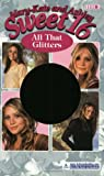 Eliza Willard Mary-Kate & Ashley Sweet 16 #9: All That Glitters (Mary-Kate and Ashley Sweet 16)