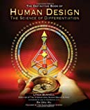 img - for Human Design: The Definitive Book of Human Design, The Science of Differentiation book / textbook / text book