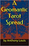 A Geomantic Tarot Spread: Using the P...