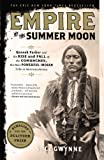 img - for Empire of the Summer Moon: Quanah Parker and the Rise and Fall of the Comanches, the Most Powerful Indian Tribe in American History [Paperback] [2011] (Author) S. C. Gwynne book / textbook / text book