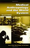 Medical Anthropology and the World System (089789846X) by Baer, Hans A.