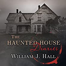 The Haunted House Diaries: The True Story of a Quiet Connecticut Town in the Center of a Paranormal Mystery Audiobook by William J. Hall Narrated by Callie Beaulieu, Barry Press