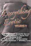 Everything Erotic Volume V (The Sexy Anthology)