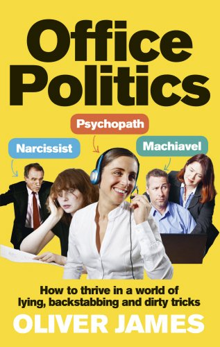 Office Politics: How to Thrive in a World of Lying, Backstabbing and Dirty Tricks Image