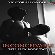 Inconceivable: Tate Pack Series, Book 2 | Vicktor Alexander