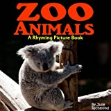 Zoo Animals - A Rhyming Picture Book (Fun Picture Books For Children)