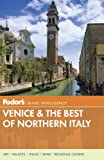 Fodor s Venice & the Best of Northern Italy (Full-color Travel Guide)