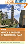 Fodor's Venice & the Best of Northern...