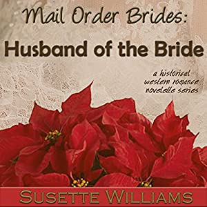Mail Order Brides: Husband of the Bride Audiobook