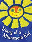 Diary of a Minnesota Kid (State Journal) (1585365394) by Moore, Cyd