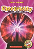 Electricity (Blastoff! Readers: First Science: Level 4)