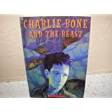 Charlie Bone and the Beast (Children of the Red King, Book 6)