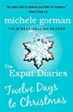 The Expat Diaries: Twelve Days to Christmas Michele Gorman
