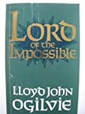 Lord of the Impossible (0687227100) by Ogilvie, Lloyd J.