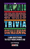 img - for The Hawaii Sports Trivia Challenge book / textbook / text book