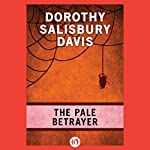 The Pale Betrayer | Dorothy Salisbury Davis