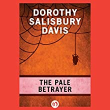 The Pale Betrayer (       UNABRIDGED) by Dorothy Salisbury Davis Narrated by Kalen Allmandinger