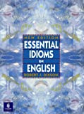 Essential Idioms in English, New Edition