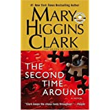 The Second Time Around: A Novel ~ Mary Higgins Clark