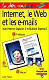 Internet, le Web et les e-mails : Avec Internet Explorer 6 et Outlook Express 6