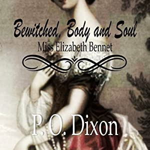 Bewitched, Body and Soul: Miss Elizabeth Bennet Audiobook