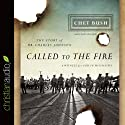 Called to the Fire: A Witness for God in Mississippi (       UNABRIDGED) by Cheston M. Bush Narrated by David Cochran Heath