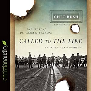 Called to the Fire: A Witness for God in Mississippi | [Cheston M. Bush]