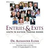 Entries and Exits: Visits to Sixteen Trading Roomsby Alexander Elder