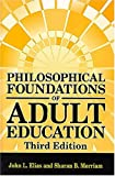 img - for Philosophical Foundations of Adult Education book / textbook / text book