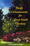 Woody Ornamentals for Deep South Gardens (0813010217) by Rogers, Constance