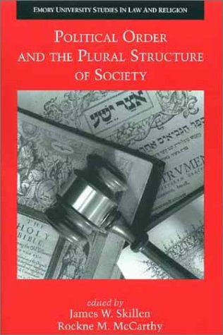 Political Order and the Plural Structure of Society (Emory University Studies in Law and Religion)