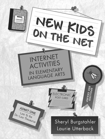 New Kids on the Net: Internet Activities in Elementary Language Arts