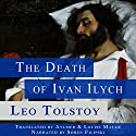 The Death of Ivan Ilych Audiobook by Leo Tolstoy Narrated by Soren Filipski
