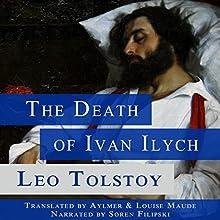 The Death of Ivan Ilych (       UNABRIDGED) by Leo Tolstoy Narrated by Soren Filipski