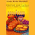 Challah and Latkes: Stories for Shabbat and Hanukkah  by Cindy Rivka Marshall Narrated by Cindy Rivka Marshall