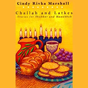 Challah and Latkes: Stories for Shabbat and Hanukkah | [Cindy Rivka Marshall]
