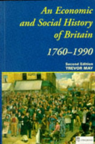An Economic and Social History of Britain, 1760-1990