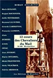 img - for 13 cours des chevaliers du mail (French Edition) book / textbook / text book