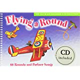 Flying a Round: 88 Rounds and Partner Songs (Songbooks)