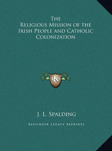 The Religious Mission of the Irish People and Catholic Colonthe Religious Mission of the Irish People and Catholic Colonization Ization