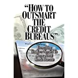 How To OutSmart The Credit Bureaus ~ Credo Company LLC