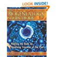 The Biogenealogy Sourcebook: Healing the Body by Resolving Traumas of the Past