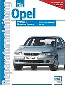 Opel Vectra B, Limousine/ Caravan 1955 - 1999. 1.6-/1.8-/2.0- Liter