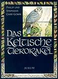 Das keltische Tierorakel. (359108428X) by Philip Carr-Gomm