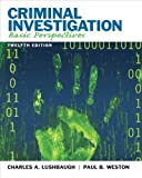 img - for Criminal Investigation: Basic Perspectives (12th Edition) 12th (twelfth) Edition by Lushbaugh, Charles A., Weston deceased, Paul B. published by Prentice Hall (2011) Paperback book / textbook / text book