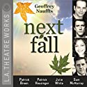 Next Fall Performance by Geoffrey Nauffts Narrated by Patrick Breen, Maddie Corman, Patrick Heusinger, Sam McMurray, Jeremy Webb, Julie White